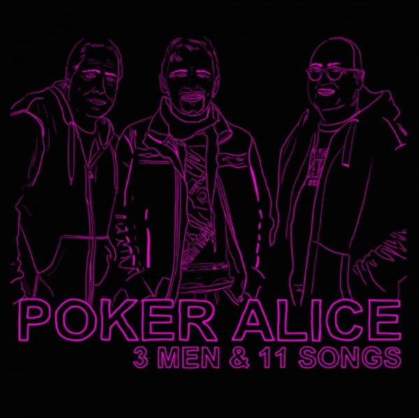Poker Alice - 3 Men & 11 Songs