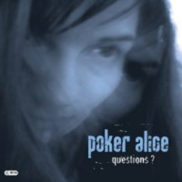 Poker Alice - Questions