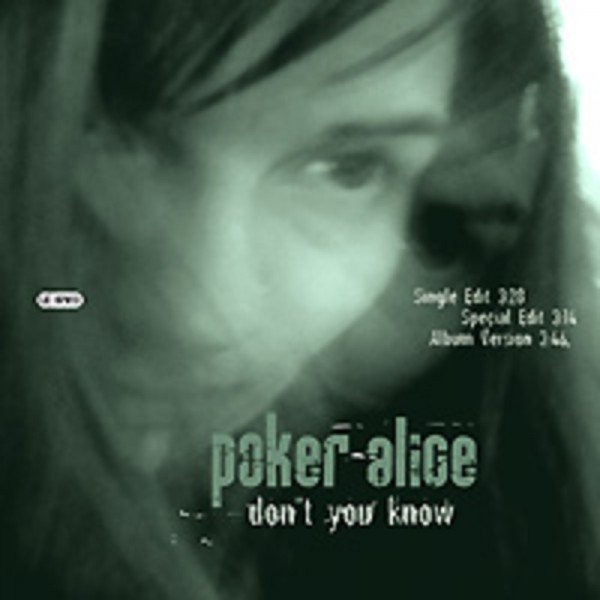 Poker Alice - Don't You Know
