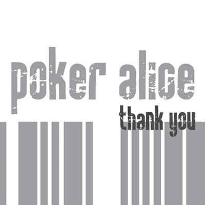Poker Alice - Thank You