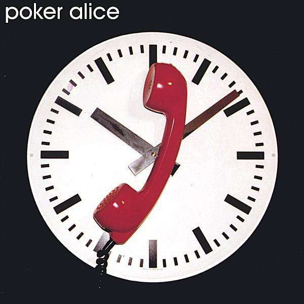 Poker Alice - Don't Call Me After 10