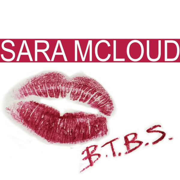 Sara McLoud - B.T.B.S. (Born to be Sweet)