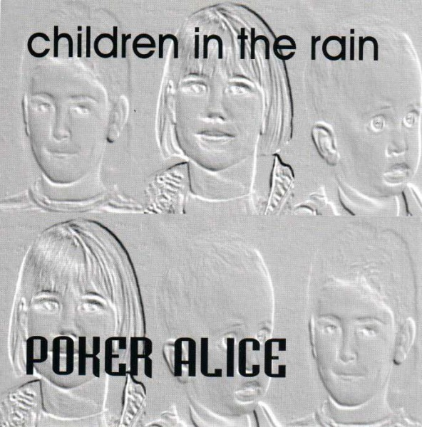 Poker Alice - Children In The Rain