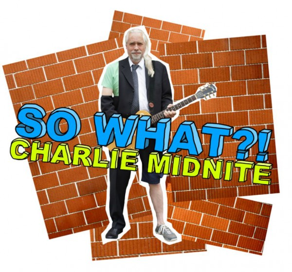 Charlie Midnite - So What?!