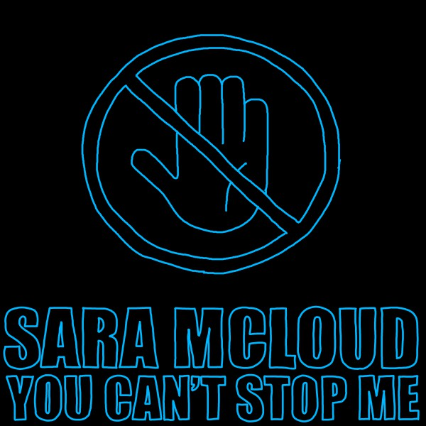 Sara McLoud - You Can't Stop Me