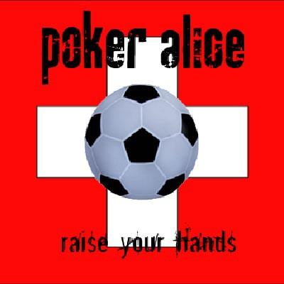 Poker Alice - Raise Your Hands