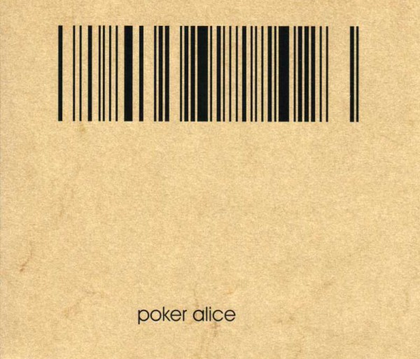 Poker Alice - Leave Again