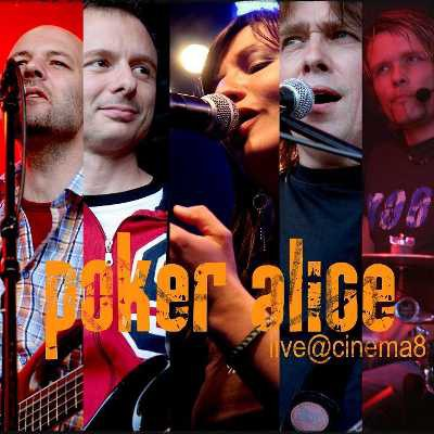 Poker Alice - Live@Cinema8