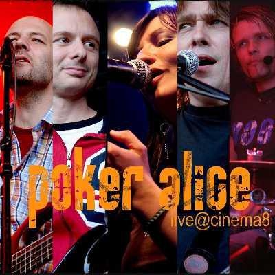 Poker Alice - Live@Cinema8