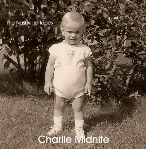 Charlie Midnite - Nashville Tapes