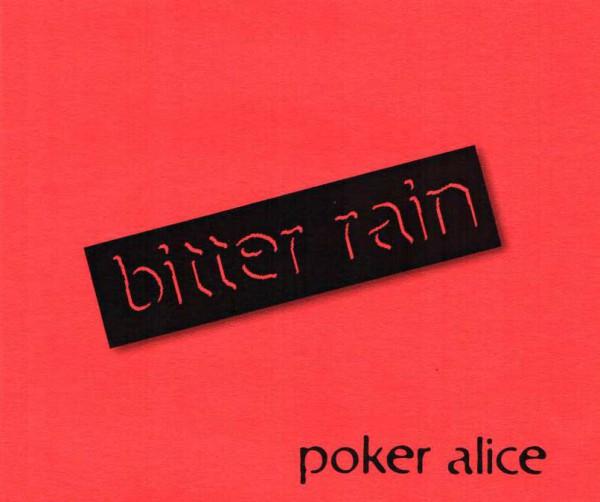 Poker Alice - Bitter Rain