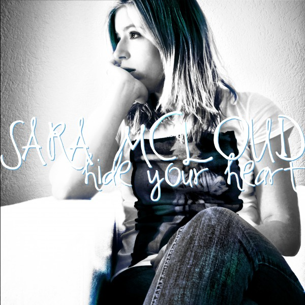 Sara McLoud - Hide Your Heart
