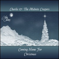 Charlie & The Midnite Creepers - Coming Home For Christmas