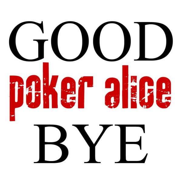 Poker Alice - Goodbye